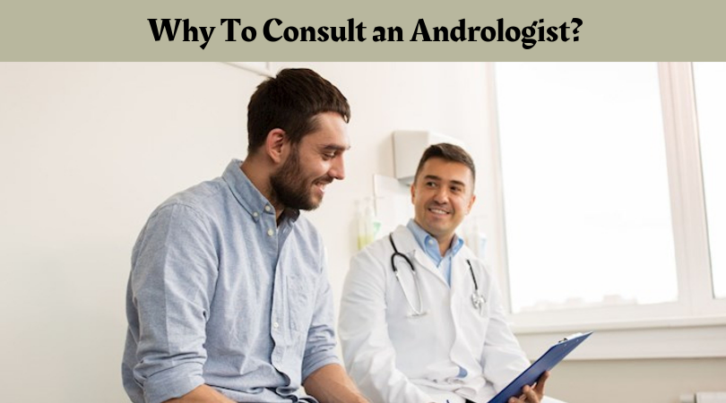 Why To Consult an Andrologist_